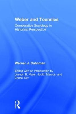Weber and Toennies: Comparative Sociology in Historical Perspective (Hardback)