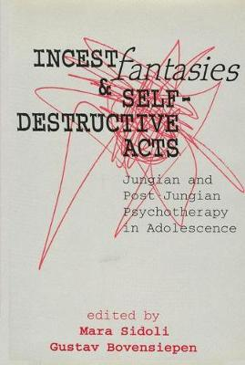 Incest Fantasies and Self-destructive Acts in Adolescence (Hardback)
