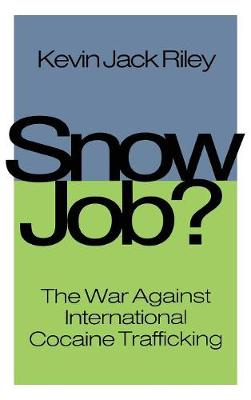 Snow Job?: On Controlling Cocaine at the Source (Hardback)