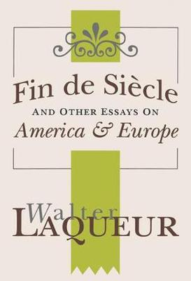 Fin de Siecle and Other Essays on America and Europe (Hardback)