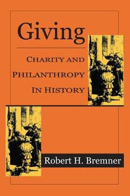 Giving: Charity and Philanthropy in History (Hardback)