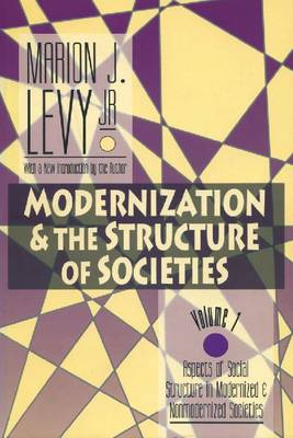 Modernisation and the Structure of Society: Aspects of Social Structure in Modernised and Non-modernised Societies v. 1 (Paperback)