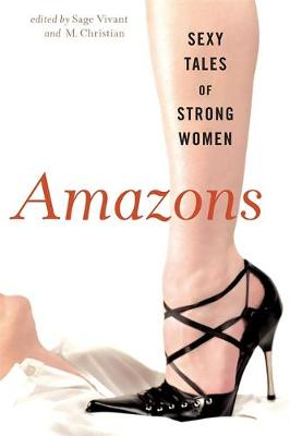 Amazons: Sexy Tales of Strong Women (Paperback)