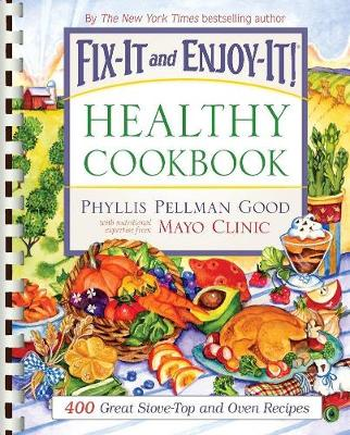 Fix-It and Enjoy-It Healthy Cookbook: 400 Great Stove-Top and Oven Recipes (Spiral bound)
