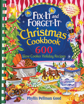 Fix-It and Forget-It Christmas Cookbook: 600 Slow Cooker Holiday Recipes (Spiral bound)