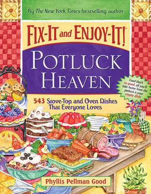 Fix-it and Enjoy-It Potluck Heaven: 543 Stove-Top Oven Dishes That Everyone Loves (Paperback)