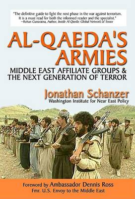 Al-Qaeda's Armies: Middle East Affiliate Groups and the Next Generation of Terror (Paperback)