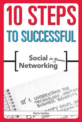 10 Steps to Successful Social Networking for Business - ASTD's 10 Steps Series (Paperback)
