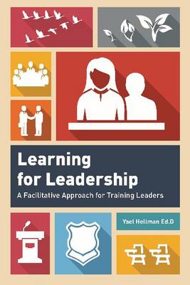 Learning for Leadership: A Facilitative Approach for Training Leaders (Paperback)