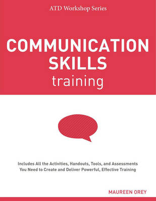 Communication Skills Training - ATD Workshop Series (Paperback)