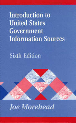 Introduction to United States Government Information Sources - Library and Information Science Text Series (Hardback)
