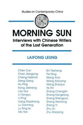 Morning Sun: Interviews with Chinese Writers of the Lost Generation (Paperback)