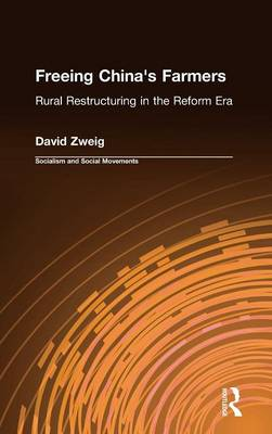 Freeing China's Farmers: Rural Restructuring in the Reform Era - Socialism & Social Movements (Hardback)