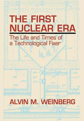 The First Nuclear Era: The Life and Times of Nuclear Fixer (Hardback)