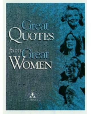 Great Quotes from Great Women (Paperback)