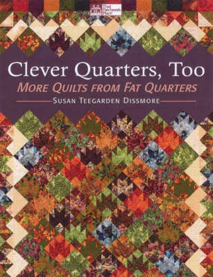 Clever Quarters, Too: More Quilts from Fat Quarters (Paperback)