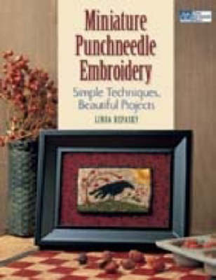 Miniature Punchneedle Embroidery: Simple Techniques, Beautiful Projects (Paperback)