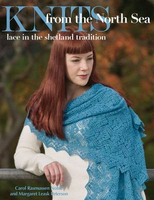 Knits from the North Sea: Lace in the Shetland Tradition (Paperback)