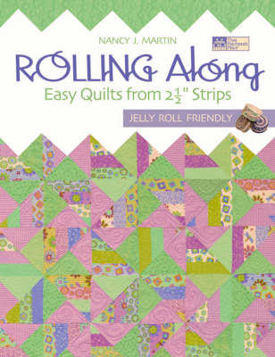 "Rolling Along: Easy Quilts from 2-1/2 "" Strips (Paperback)"
