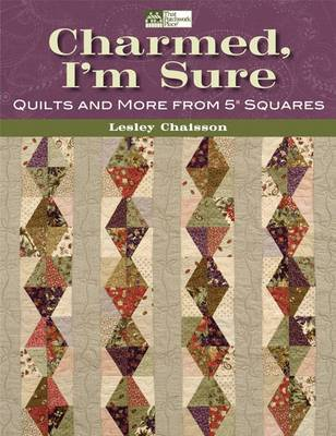 Charmed, I'm Sure: Quilts and More Form 5-inch Squares (Paperback)
