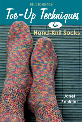 Toe-up Techniques: For Hand-knit Socks (Paperback)