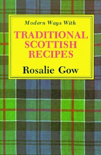 Modern Ways with Traditional Scottish Recipes (Paperback)