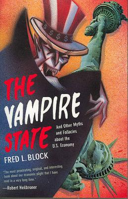 The Vampire State: And Other Myths and Fallacies About the U.S.Economy (Paperback)