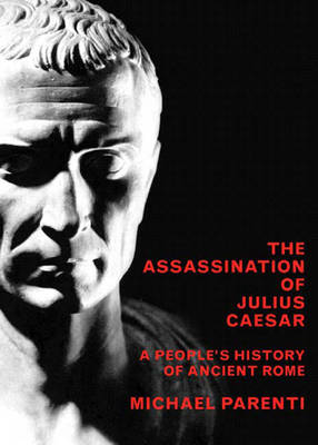 Assassination of Julius Caesar: A People's History of Ancient Rome (Paperback)