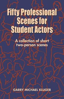 Fifty Professional Scenes for Student Actors: A Collection of Short Two-Person Scenes (Hardback)