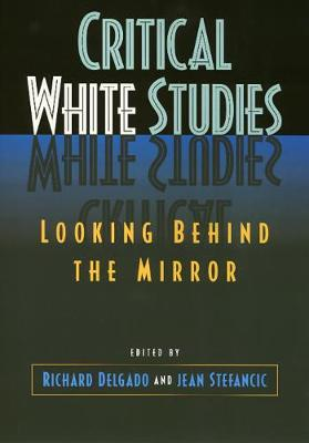 Critical White Studies: Looking Behind the Mirror (Paperback)