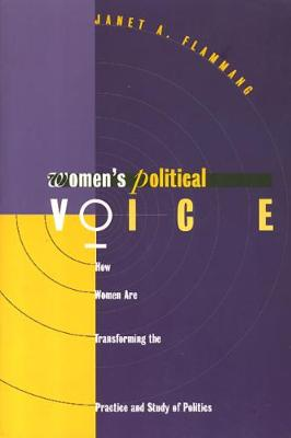 Women's Political Voice: How Women are Transforming the Practice and Study of Politics - Women in the Political Economy (Paperback)