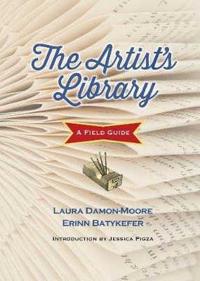 The Artist's Library: A Field Guide - Books in Action (Hardback)