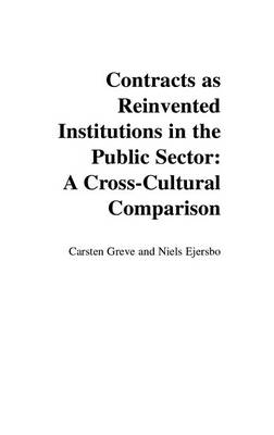 Contracts as Reinvented Institutions in the Public Sector: A Cross-cultural Comparison (Hardback)