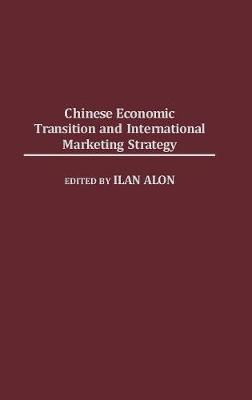Chinese Economic Transition & International Mar (Hardback)