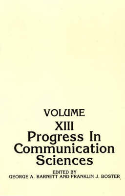 Progress in Communication Sciences: Volume 13 - Progress in Communication Sciences (Paperback)