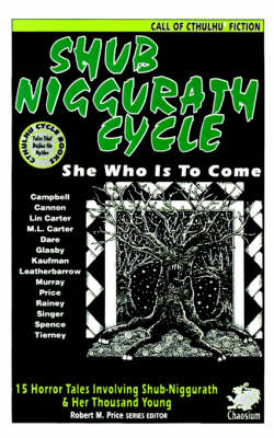 The Shub-Niggurath Cycle: Tales of the Black Goat with a Thousand Young (Paperback)