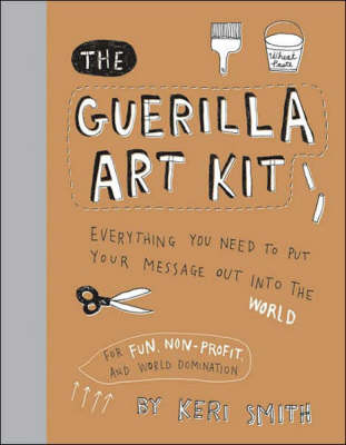 The Guerilla Art Kit (Hardback)