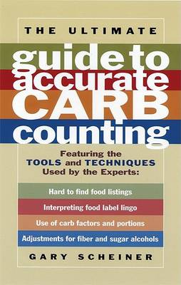 The Ultimate Guide to Accurate Carb Counting: Featuring the Tools and Techniques Used by the Experts - Marlowe Diabetes Library (Paperback)
