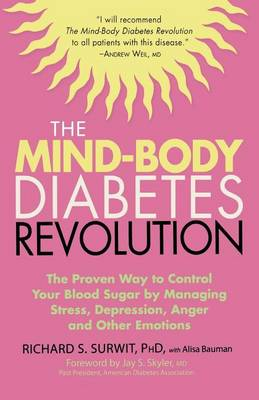 The Mind-Body Diabetes Revolution: The Proven Way to Control Your Blood Sugar by Managing Stress, Depression, Anger and Other Emotions - Marlowe Diabetes Library (Paperback)