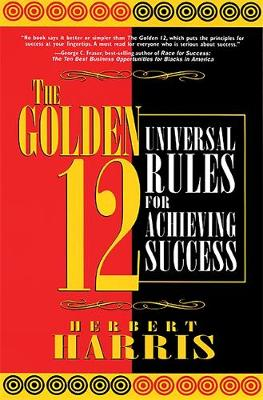 The Golden 12: Universal Rules for Achieving Success (Paperback)