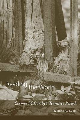 Reading the World: Cormac McCarthy's Tennessee Period (Hardback)