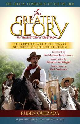 For the Greater Glory: The True Story of Cristiada (Paperback)