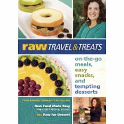 Raw Travel and Treats: On-the-Go Meals, Easy Snacks, and Tempting Desserts (DVD)