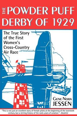 The Powder Puff Derby of 1929: The True Story of the First Women's Cross-country Air Race (Paperback)