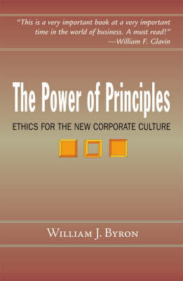 The Power of Principles: Ethics for the New Corporate Culture (Paperback)