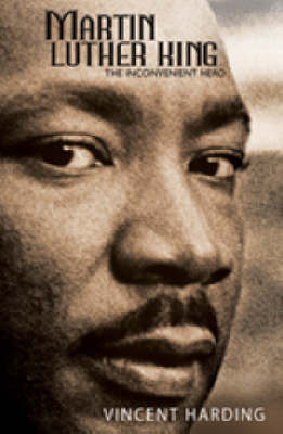 Martin Luther King: The Inconvenient Hero (Paperback)