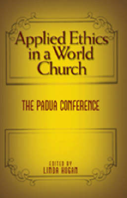 Applied Ethics in a World Church: The Padua Conference (Paperback)