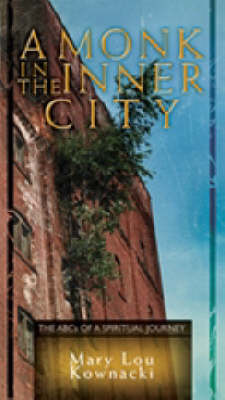 A Monk in the Inner City: The ABCs of a Spiritual Journey (Paperback)