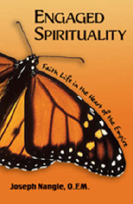 Engaged Spirituality: Faith Life in the Heart of the Empire (Paperback)
