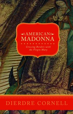 American Madonna: Crossing Boundaries with the Virgin Mary (Paperback)